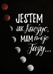 Jestem jak księżyc mam swoje fazy - plakat