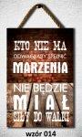 Drewniana tabliczka MDF Kto nie ma odwagi...