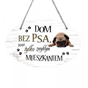 Drewniana tabliczka w kształcie owalu druk UV z napisem Dom bez psa...