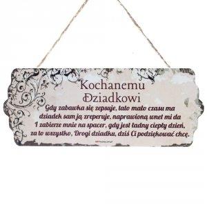 Drewniana tabliczka wzbogacona lakierem UV z napisem  Kochanemu Dziadkowi...